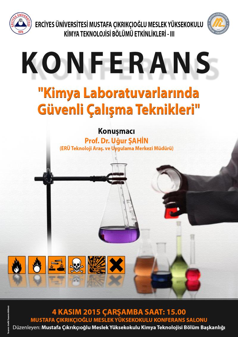 04 Kasim 2015 Carsamba Konferans Kimya Laboratuvarlarinda Guvenlik Calisma Teknikleri